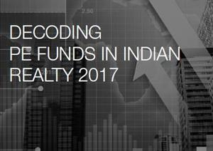 India Topical ReportsIndia Topical Reports - Decoding PE Funds In Indian Realty 2017