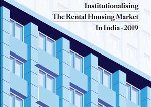 India Topical ReportsIndia Topical Reports - Institutionalising the Rental Housing Market in India – 2019
