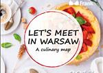 Let's Meet In Warsaw - A culinary map Let's Meet In Warsaw - A culinary map  - 2017
