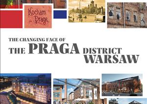 The Changing Face Of The Praga District WarsawThe Changing Face Of The Praga District Warsaw - 2017