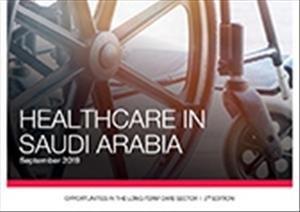 Healthcare in Saudi Arabia | Opportunities in The SectorHealthcare in Saudi Arabia | Opportunities in The Sector - 2019