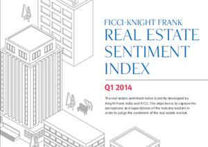 Knight Frank FICCI NAREDCO India Real Estate Sentiment IndexKnight Frank FICCI NAREDCO India Real Estate Sentiment Index - Q1 2014 Real Estate Sentiment Index