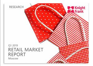Moscow Retail Market - Q1 2019 | Knight Frank Research
