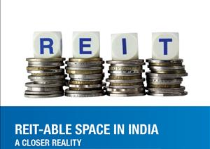 IndiaIndia - REIT–able Space in India: A Closer Reality